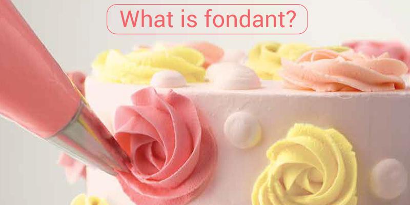 What is Fondant?