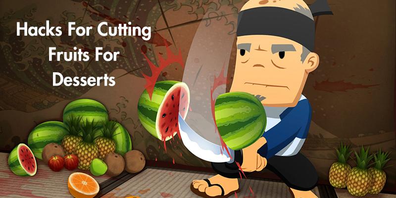 Ninja Fruit Cutting Hacks