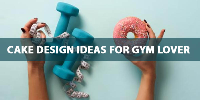 cake-design-ideas-for-gym-lovers-cover-pic