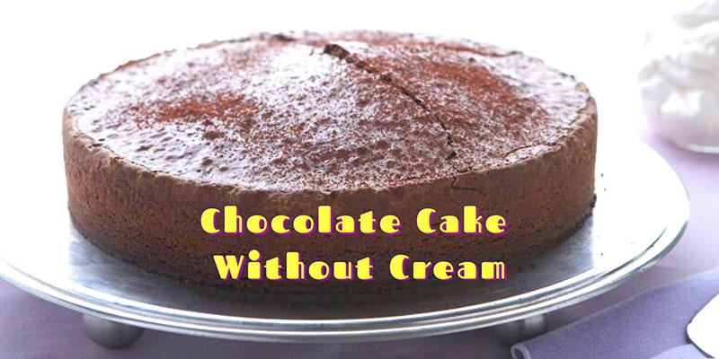 Quick Recipe For Chocolate Cake Without Cream Bakingo Blog