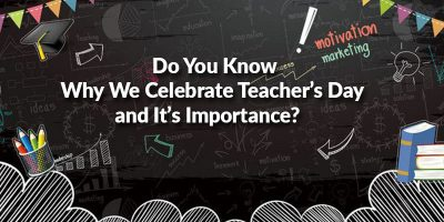Why We Celebrate Teacher's Day