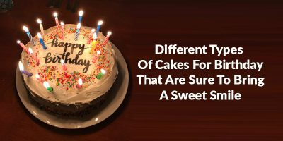 Different Birthday Cakes To Try