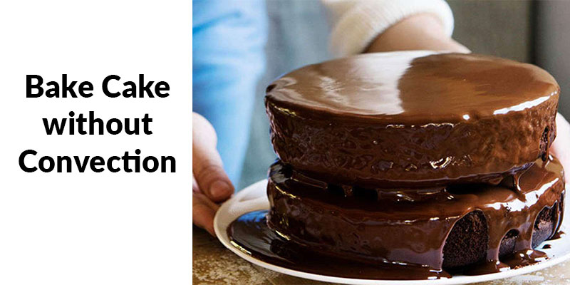 Bake without Convection