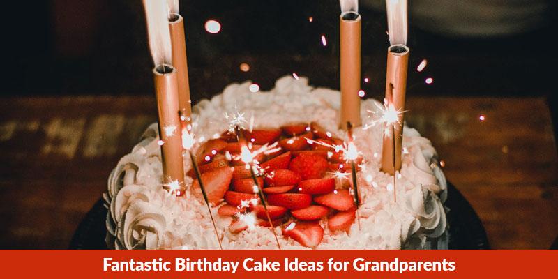 Birthday Cake Ideas for Grandparents