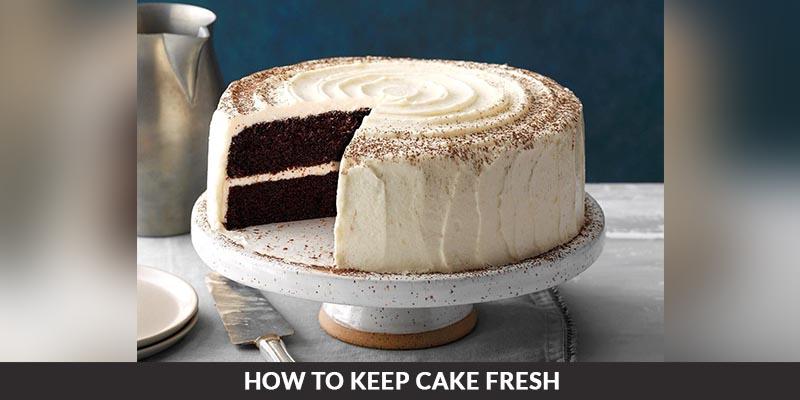 How to Keep a Cake Fresh